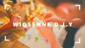 Wiosenne D.I.Y